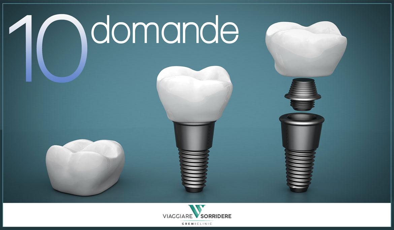 Impianti dentali: 10 domande sull'implantologia